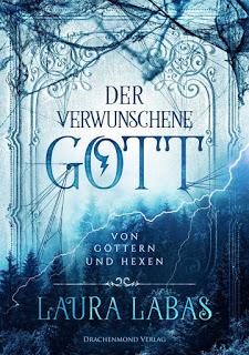 """""""Der verwunschene Gott - Von Göttern und Hexen"""" von Laura Labas"""