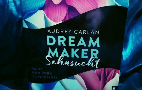 """""""Dream Maker - Sehnsucht"""" von Audrey Carlan"""