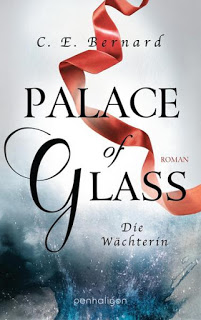 """""""Palace of Glass - Die Wächterin"""" von C. E. Bernard"""