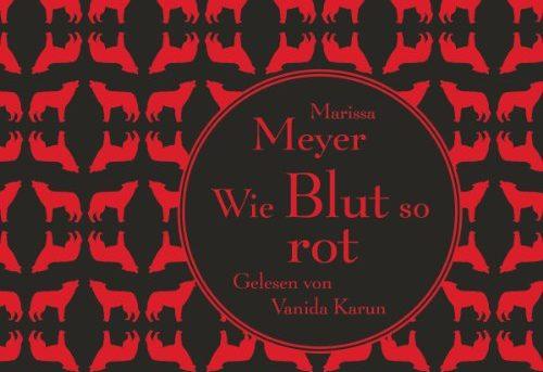 """""""Wie Blut so rot"""" von Marissa Meyer"""
