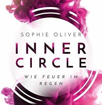 """""""Inner Circle - Wie Feuer im Regen"""" von Sophie Oliver"""