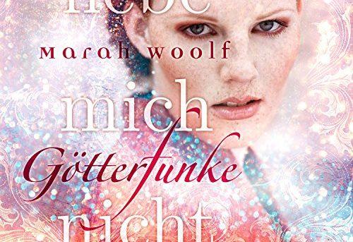 """""""Götterfunke - Liebe mich nicht"""" von Marah Woolf"""