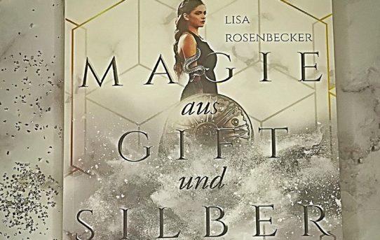 """""""Magie aus Gift und Silber"""" von Lisa Rosenbecker"""
