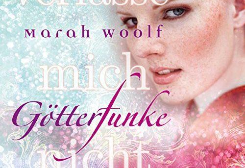 """""""Götterfunke - Verlasse mich nicht"""" von Marah Woolf"""