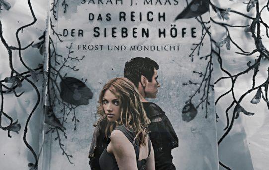 """""""Das Reich der sieben Höfe - Frost und Mondlicht"""" von Sarah J. Maas"""